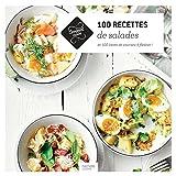 100 recettes de salades: et 100 listes de courses à flasher !...