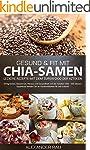CHIA: Gesund & Fit mit Chia-Samen - L...