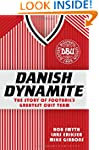 Danish Dynamite: The Story of Footbal...