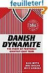 Danish Dynamite: The Story of Footbal...