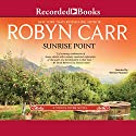 Sunrise Point Audiobook by Robyn Carr Narrated by Therese Plummer
