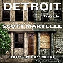 Detroit: A Biography | Livre audio Auteur(s) : Scott Martelle Narrateur(s) : William Hughes