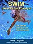 Swim Ultra-Efficient Freestyle!: The...