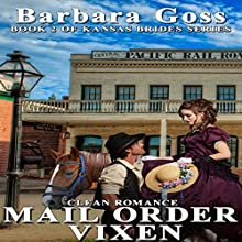 Mail Order Vixen: Kansas Brides, Book 2 Audiobook by Barbara Goss Narrated by Reagan Boggs