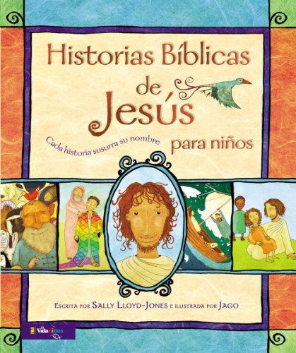 Historias B blicas de Jes s para ni os: Cada historia susurra su nombre (Spanish Edition)