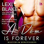 A Dom is Forever: Masters and Mercenaries, Book 3 | Lexi Blake