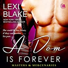 A Dom is Forever: Masters and Mercenaries, Book 3 (       UNABRIDGED) by Lexi Blake Narrated by Ryan West