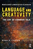 img - for Language and Creativity: The Art of Common Talk (Routledge Linguistics Classics) book / textbook / text book