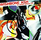 No Smoke Without Fire By Wishbone Ash (1999-03-20)