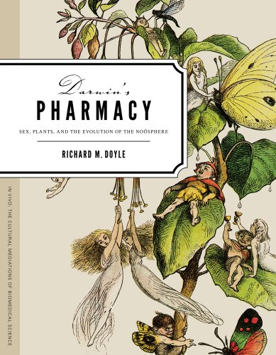 Darwin's Pharmacy: Sex, Plants, and the Evolution of the...