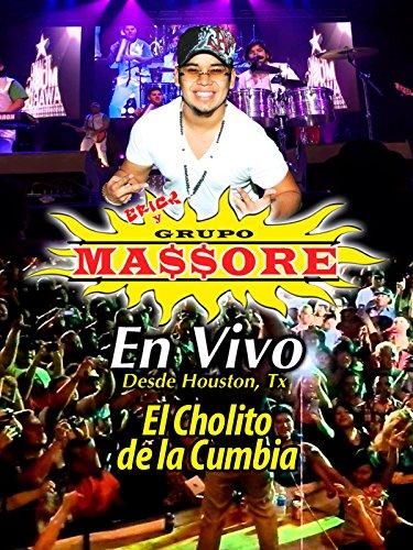 Eric Y Grupo Massore . En Vivo Desde Houston TX, El cholito de la cumbia