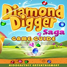 Diamond Digger Saga Game Guide (       UNABRIDGED) by HiddenStuff Entertainment Narrated by Cyrus