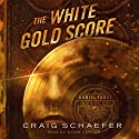 The White Gold Score: A Daniel Faust Novella Audiobook by Craig Schaefer Narrated by Adam Verner