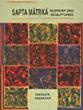 img - for Sapta Matrka Worship and Sculpture: An Iconological Interpretation of Conflicts book / textbook / text book