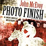 Photo Finish: A Jack Doyle Mystery, Book 4 (       UNABRIDGED) by John McEvoy Narrated by Tom Weiner
