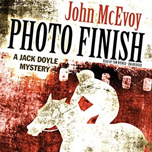 Photo Finish: A Jack Doyle Mystery, Book 4 | [John McEvoy]