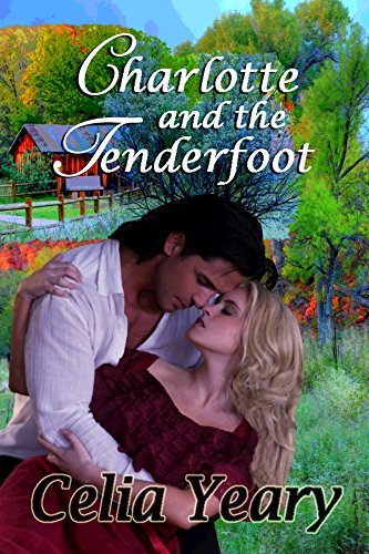 Book: Charlotte and the Tenderfoot by Celia Yeary