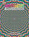 Optische Illusionen: Verbl�ffende Tri...