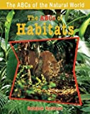 img - for THE ABCS OF HABITATS by Kalman, Bobbie ( Author ) on Oct-01-2007[ Paperback ] book / textbook / text book