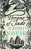 Naomi Novik Temeraire: The Throne of Jade (Temeraire series book 2)