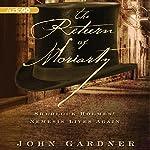 The Return of Moriarty: Sherlock Holmes' Nemesis Lives Again | John Gardner