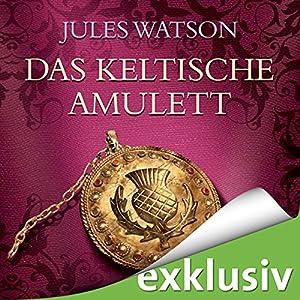 Das keltische Amulett (Die Dalriada-Saga 2) Hörbuch