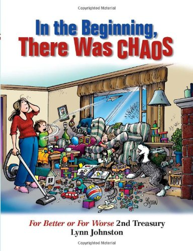 In the Beginning There Was Chaos: For Better or For Worse 2nd Treasury (For Better or for Worse Treasury), Lynn Johnston