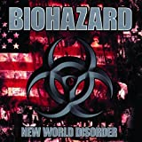 New World Disorderby Biohazard