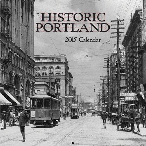 Historic Portland 2015 Calendar