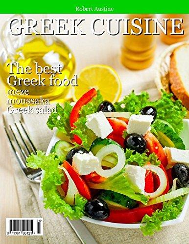 Greek Cuisine: The best Greek Food by Robert Austine