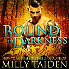 Bound in Darkness: Drachen Mates, Book 2 Audiobook by Milly Taiden Narrated by Joshua Macrae