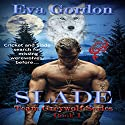 Slade: Team Greywolf Series, Book 1 Audiobook by Eva Gordon Narrated by Christine Padovan