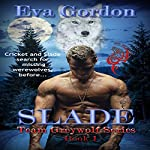Slade: Team Greywolf Series, Book 1 | Eva Gordon