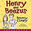 Henry and Beezus (       UNABRIDGED) by Beverly Cleary Narrated by William Roberts