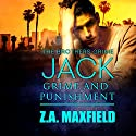 Jack: Grime and Punishment: Brothers Grime, Book 1 (       UNABRIDGED) by Z. A. Maxfield Narrated by Joe Arden