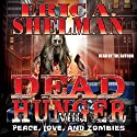 Dead Hunger VIII: Peace, Love & Zombies Audiobook by Eric A. Shelman Narrated by Eric A. Shelman