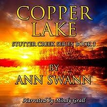 Copper Lake | Livre audio Auteur(s) : Ann Swann Narrateur(s) : Mindy Grall