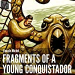 Fragments of a Young Conquistador | Lincoln Michel