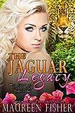 The Jaguar Legacy (Hot Paranormal Romance, Spicy Jungle Love)