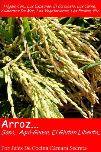 Arroz...Sano.. Aquí-Grasa. El Gluten Liberta.. (Spanish Edition)