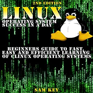 LINUX Operating System Success in a Day Audiobook
