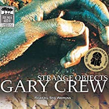 Strange Objects Audiobook by Gary Crew Narrated by Stig Wemyss