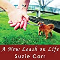 A New Leash on Life Audiobook by Suzie Carr Narrated by Clara Nipper