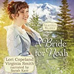 A Bride for Noah: Seattle Brides | Lori Copeland,Virginia Smith