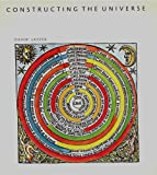 img - for Constructing the Universe - Origin, Dynamics and Structure of the Universe book / textbook / text book