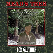 Mead's Trek (       UNABRIDGED) by Tom Gauthier Narrated by Tom Gauthier