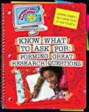 img - for Know What to Ask: Forming Great Research Questions (Explorer Library: Information Explorer) book / textbook / text book