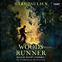 Woods Runner Audiobook by Gary Paulsen Narrated by Danny Campbell