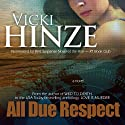 All Due Respect (       UNABRIDGED) by Vicki Hinze Narrated by Zehra Fazal