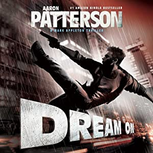 Dream On: A Mark Appleton Thriller, Book 2 | [Aaron Patterson]